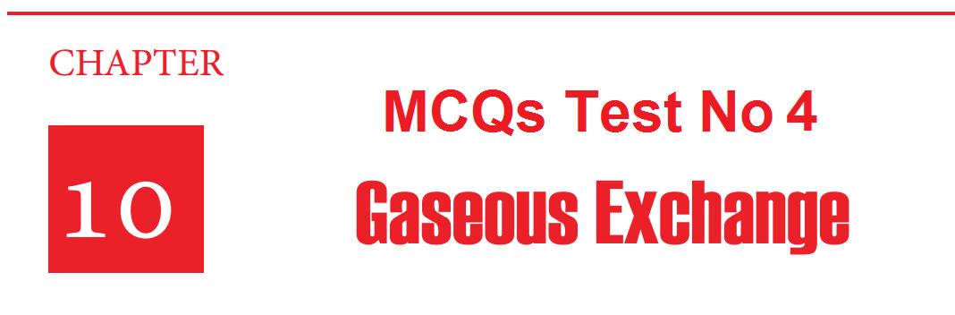 Biology 10 Chapter 10 MCQs Test 4