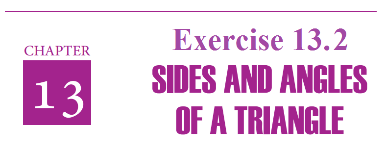 Sides and Angles of Triangles Exercise 13.2